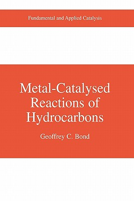 Metal-Catalysed Reactions of Hydrocarbons - Bond, Geoffrey C.