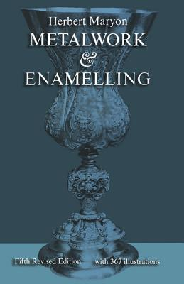 Metalwork and Enamelling - Maryon, Herbert