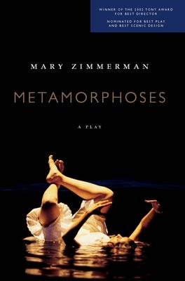 Metamorphoses: A Play - Zimmerman, Mary