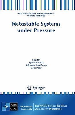 Metastable Systems Under Pressure - Rzoska, Sylwester (Editor), and Drozd-Rzoska, Aleksandra (Editor), and Mazur, Victor (Editor)