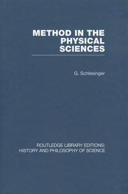 Method in the Physical Sciences - Schlesinger, G