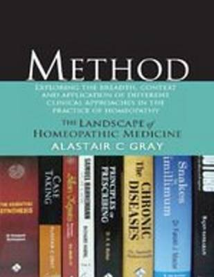 Method: The Landscape of Homeopathic Medicine - Gray, Alastair C.