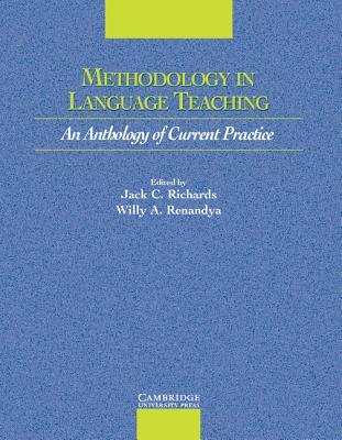 Methodology in Language Teaching: An Anthology of Current Practice - Richards, Jack C, Professor (Editor)