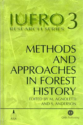 Methods and Approaches in Forest History - Agnoletti, Mauro, and Anderson, Steven, PH.D.