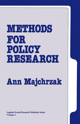 Methods for Policy Research - Majchrzak, Ann, Dr., and Etzioni, Amitai (Foreword by)