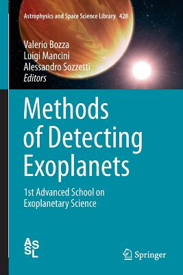 Methods of Detecting Exoplanets: 1st Advanced School on Exoplanetary Science - Bozza, Valerio (Editor), and Mancini, Luigi (Editor), and Sozzetti, Alessandro (Editor)