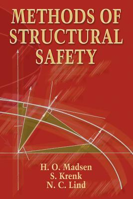Methods of Structural Safety - Madsen, H O, and Krenk, S, Professor, and Lind, N C