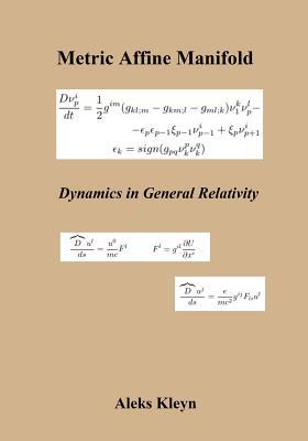 Metric Affine Manifold: Dynamics in General Relativity - Kleyn, Aleks