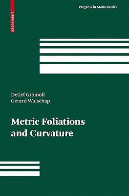 Metric Foliations and Curvature - Gromoll, Detlef