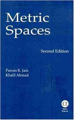 Metric Spaces - Jain, Pawan K, and Ahmad, Khalil