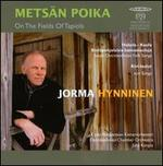 Mets�n Poika: On The Fields of Tapiola