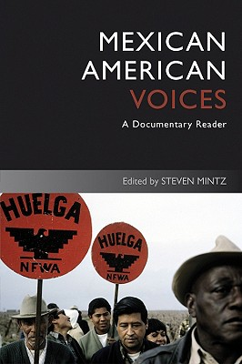Mexican American Voices: A Documentary Reader, 1619-1877 - Mintz, Steven (Editor)