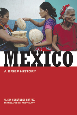 Mexico: A Brief History - Chavez, Alicia Hern, and Klatt, Andy (Translated by)