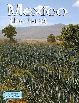 Mexico the Land - Kalman, Bobbie