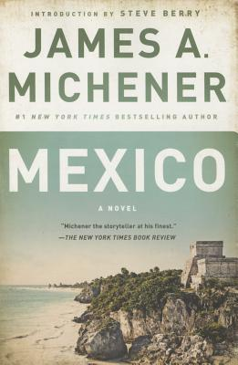 Mexico - Michener, James A, and Berry, Steve (Introduction by)