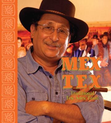 Mextex: Traditional Tex-Mex Taste - Martinez, Matt, and Davis, Mark (Photographer)
