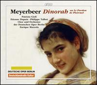 Meyerbeer: Dinorah - Etienne Dupuis (baritone); Patrizia Ciofi (soprano); Philippe Talbot (tenor); Deutschen Opernchor Berlin (choir, chorus);...