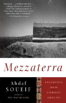 Mezzaterra: Fragments from the Common Ground - Soueif, Ahdaf