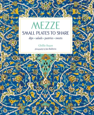 Mezze: Small Plates to Share - Basan, Ghillie