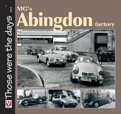 MG's Abingdon Factory - Moylan, Brian