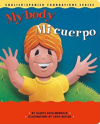 Mi Cuerpo/My Body - Rosa-Mendoza, Gladys, and Butler, Chris (Illustrator)