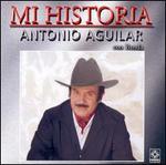 Mi Historia: Antonio Aguilar Con Banda