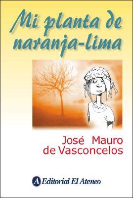 Mi Planta de Naranja Lima - de Vasconcelos, Jose Mauro