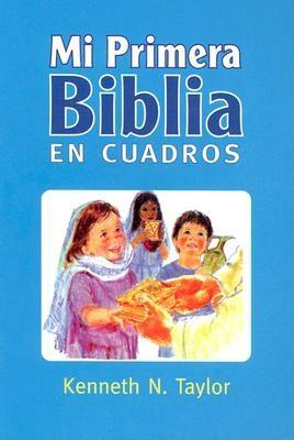 Mi Primera Biblia En Cuadros Azul: My First Bible in Pictures Blue - Taylor, Kenneth N, Dr., B.S., Th.M., and Taylor, K