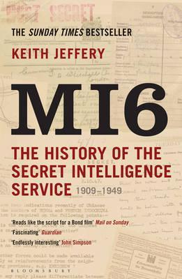 MI6: The History of the Secret Intelligence Service 1909-1949 - Jeffery, Keith