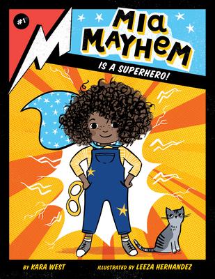 MIA Mayhem Is a Superhero!: #1 - West, Kara