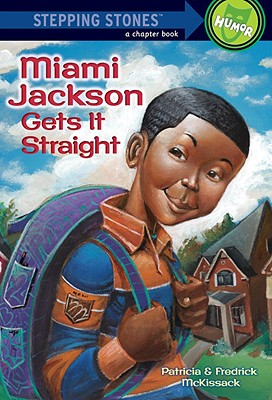 Miami Jackson Gets It Straight - McKissack, Patricia, and McKissack, Fredrick