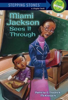Miami Jackson Sees It Through - McKissack, Patricia, and McKissack, Fredrick