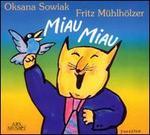 Miau Miau. Kleine Lieder für Die Kleinen
