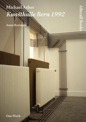 Michael Asher: Kunsthalle Bern, 1992 - Rorimer, Anne