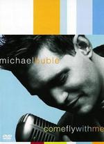 Michael Bublé: Come Fly With Me