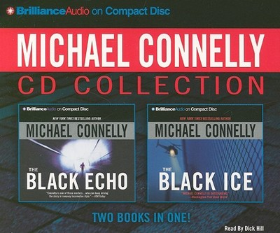 Michael Connelly CD Collection: The Black Echo / The Black Ice - Connelly, Michael, and Hill, Dick (Read by)