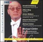 Michael Gielen Conducts Schönberg, Berg, Webern, Steuermann, Gielen