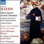 Michael Haydn: Missa Sancti Nicolai Tolentini; Vesperae Pro Festo Sancti Innocentium; Anima Nostra