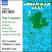 Michael Hurd: Pop Cantatas - Adam Precious (double bass); Alexander Wells (piano); Amaya Pitharas (treble); Daniel Ison; David Fuest (clarinet);...