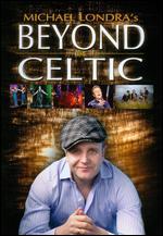 Michael Londra: Beyond Celtic - Mark Lucas