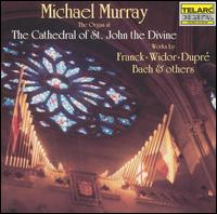 Michael Murray Performs Franck, Widor, Dupré, Bach and Others - Michael Murray (organ)