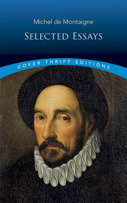 Michel de Montaigne: Selected Essays - Montaigne, Michel, and Cotton, Charles (Translated by), and Hazlitt, William Carew (Editor)
