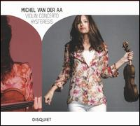 Michel van der Aa: Violin Concerto; Hysteresis - Janine Jansen (violin); Kari Kriikku (clarinet); Vladimir Jurowski (conductor)