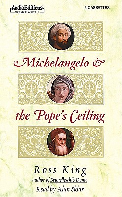Michelangelo and the Pope's Ceiling - King, Ross, and Sklar, Alan (Read by)