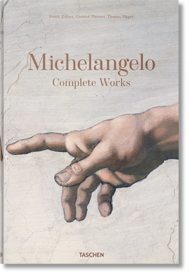 Michelangelo. Complete Works - Zollner, Frank, and Thoenes, Christof, and Popper, Thomas