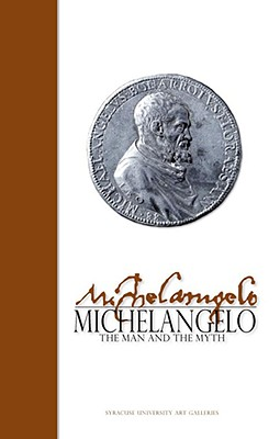 Michelangelo: The Man and the Myth - Ragionieri, Pina