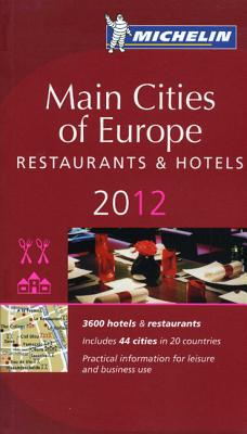 Michelin Guide Main Cities of Europe 2012: Restaurants & Hotels - Michelin Travel & Lifestyle