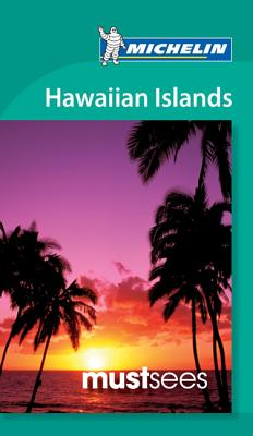 Michelin Must Sees Hawaiian Islands - Michelin