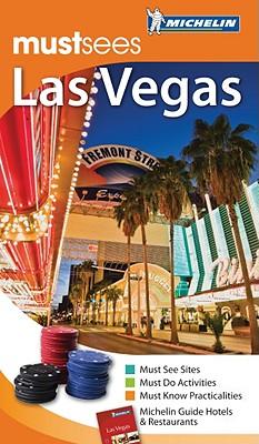 Michelin Must Sees Las Vegas - Gould, Lark Ellen, and Gilbert, Jonathan P (Editor)
