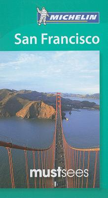 Michelin Must Sees San Francisco - Nelson, Craig (Editor)